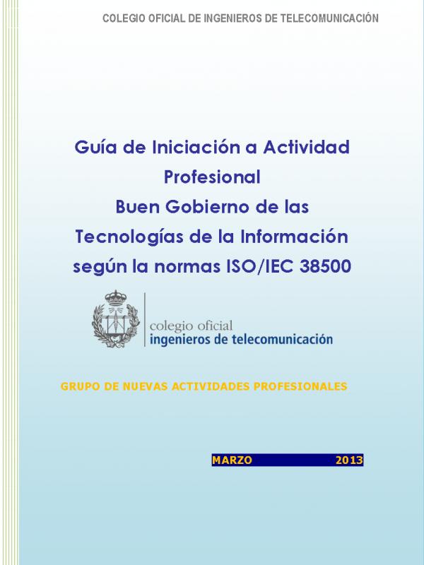 Buen Gobierno de las Tecnologías de la Información según la normas ISO/IEC 38500 . (Año publicación: 2013)