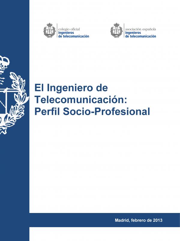 El Ingeniero de Telecomunicación: Perfil Socio-Profesional. (Año publicación: 2013)