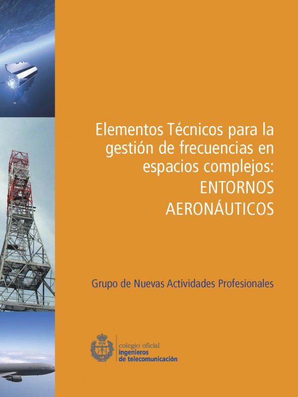 Elementos técnicos para la gestión de frecuencias en espacios complejos: ENTORNOS AERONÁUTICOS. (Año publicación: 2009)