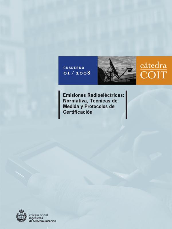 Emisiones Radioeléctricas: Normativa, Técnicas de medida y Protocolos de Certificación.   (Año publicación: 2008)