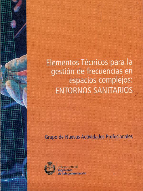 Elementos Técnicos para la Gestión de Frecuencias en Espacios Complejos Entornos Sanitarios. (Año publicación: 2005)