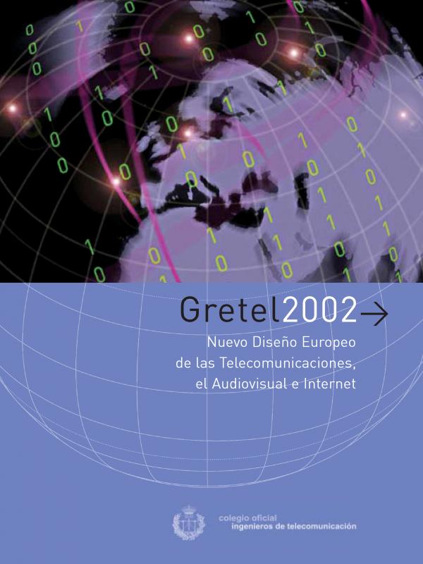 Gretel 2002. Nuevo Diseño Europeo de las Telecomunicaciones, el Audiovisual e Internet. (Año publicación: 2002)