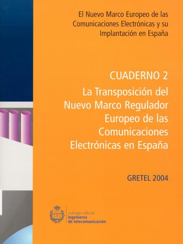 Cuaderno 2: La transposición del Nuevo Marco Regulador Europeo de las Comunicaciones. (Año publicación: 2004)