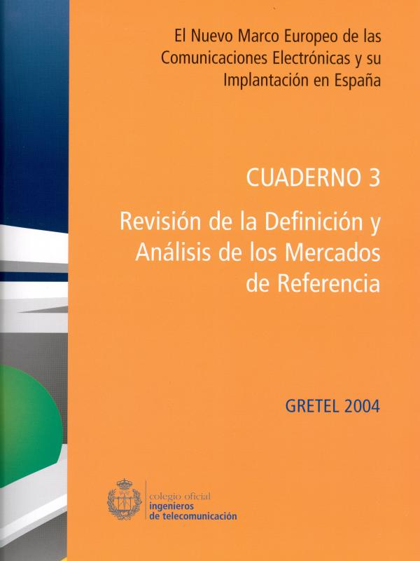 Cuaderno 3: Revisión de la definición y análisis de los mercados de referencia. (Año publicación: 2004)