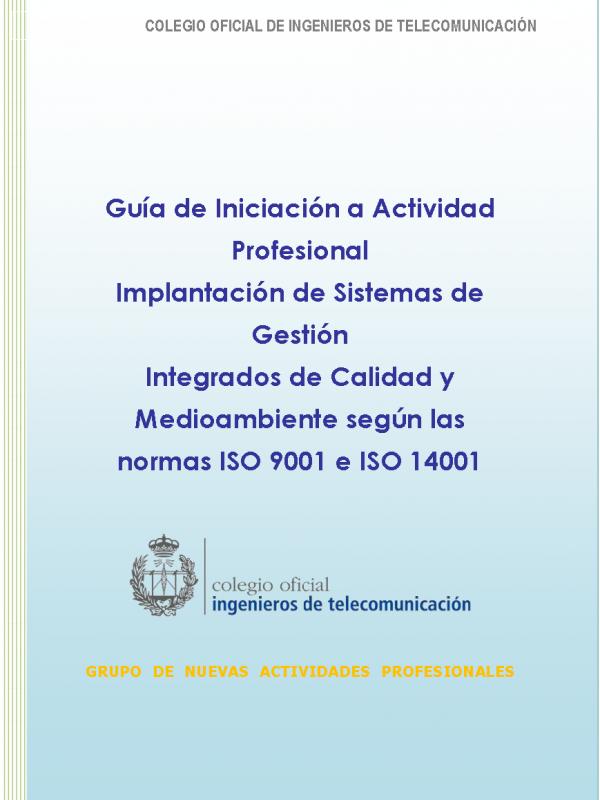 Implantación de Sistemas de Gestión Integrados de Calidad y Medioambiente según las normas ISO 9001 e ISO 14001 . (Año publicación: 2011)