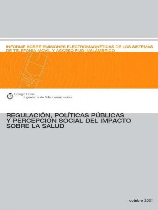 Informe Sobre Emisiones Electromagnéticas de los Sistemas de Telefonía Móvil y Acceso Fijo Inalámbrico (Año Publicación: 2001)