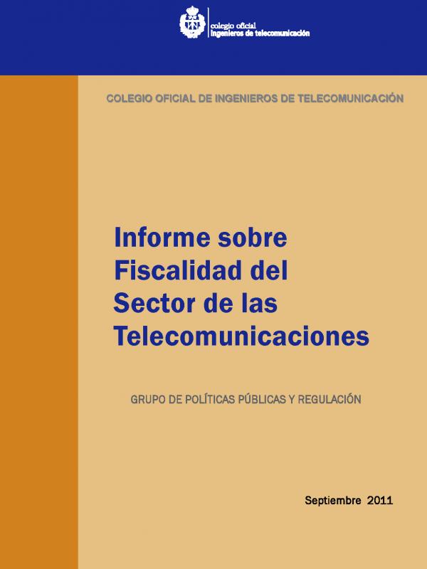 Informe sobre Fiscalidad del Sector de las Telecomunicaciones. (Año publicación: 2011)