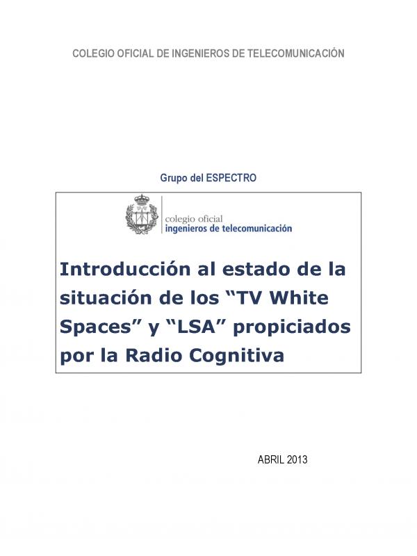 """Introducción al estado de la situación de los """"TV White Spaces"""" y """"LSA"""" propiciados por la Radio Cognitiva. (Año publicación: 2013)"""