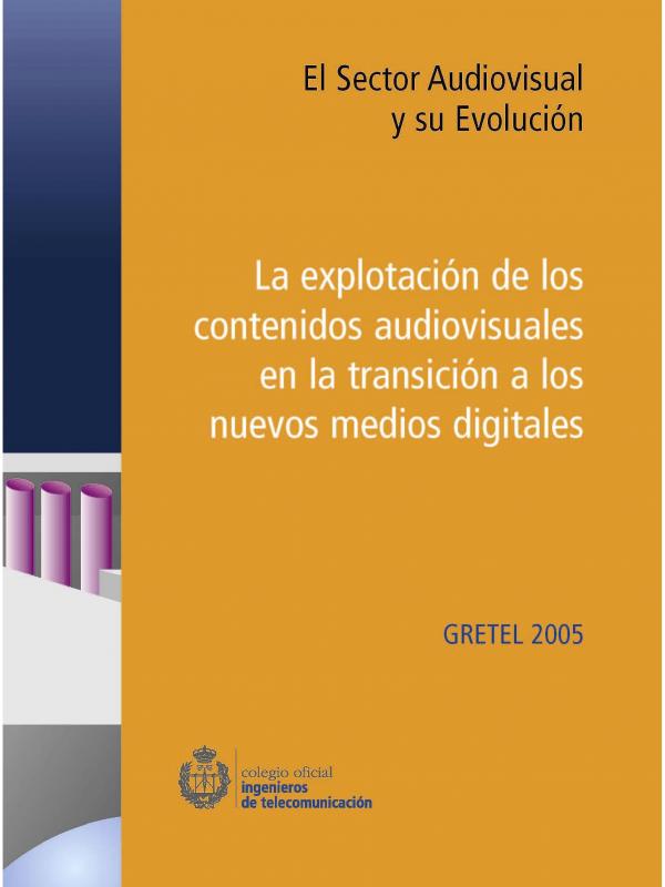 La explotación de los contenidos audiovisuales en la transición a los nuevos medios digitales. (Año publicación: 2005)