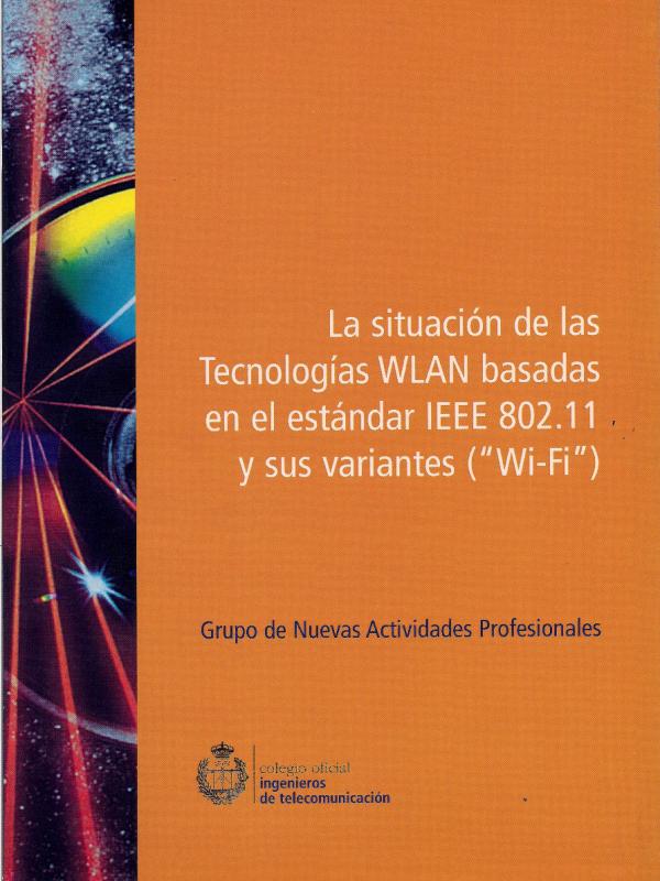 La situación de las Tecnologías WLAN basadas en el estándar IEEE 802.11 . (Año publicación: 2004)