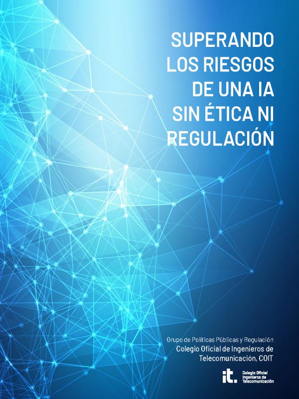 Superando los riesgos de una IA sin ética ni  regulación
