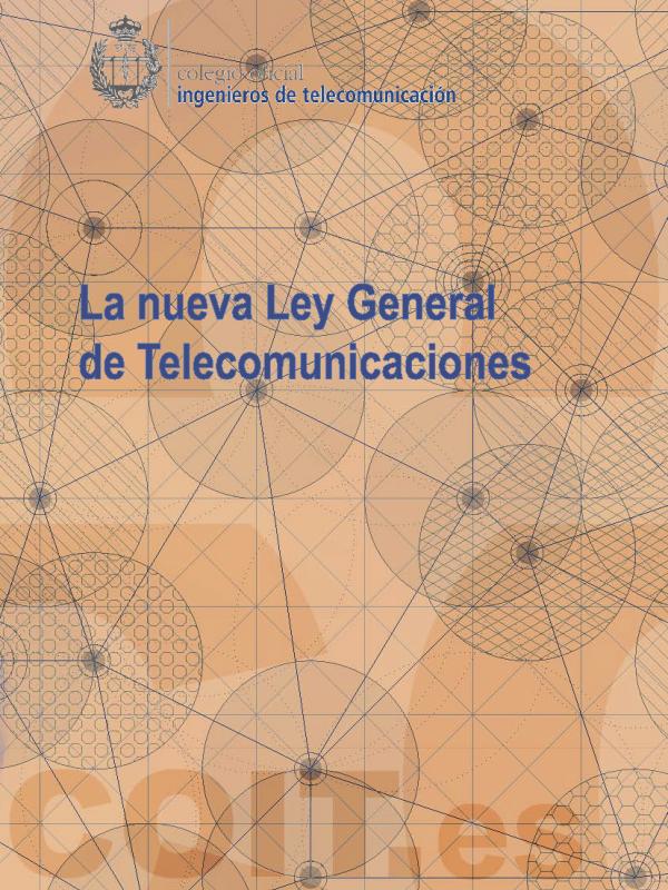 La Nueva Ley General de Telecomunicaciones