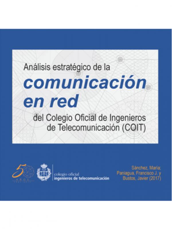 Análisis estratégico de la Comunicación en Red del Colegio Oficial de Ingenieros de Telecomunicación (COIT)