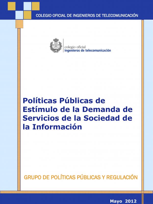 Políticas Públicas de Estímulo de la Demanda de Servicios de la Sociedad de la Información (Año publicación: 2012)