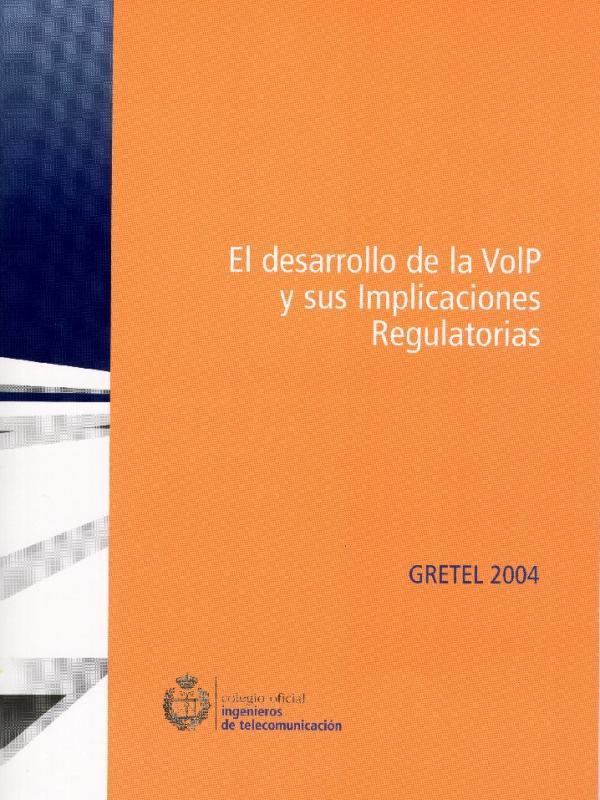El desarrollo de la VoIP y sus implicaciones regulatorias. (Año publicación: 2004)