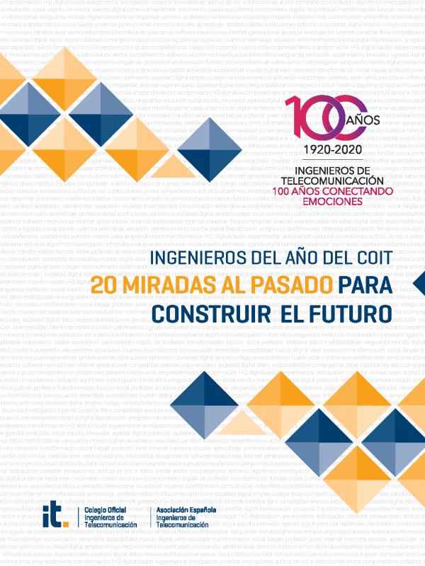 Ingenieros del Año del COIT. 20 miradas al pasado para construir el futuro