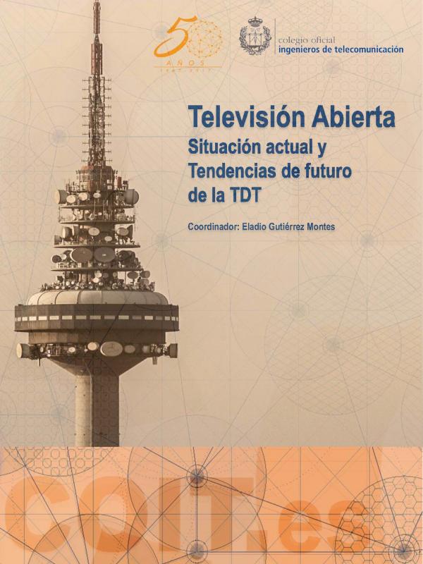 Televisión Abierta. Situación actual y tendencias de futuro de la TDT (Año de publicación: 2017)