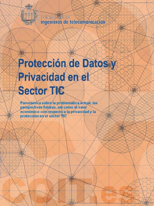 Protección de Datos y Privacidad en el Sector TIC. (Año publicación: 2014)