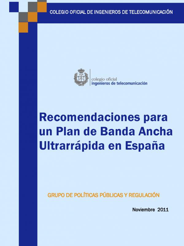 Recomendaciones para un Plan de Banda Ancha Ultrarrápida en España. (Año publicación: 2011)