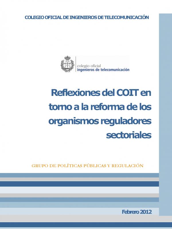 Reflexiones del COIT en torno a la reforma de los Organismos Reguladores Sectoriales. (Año publicación: 2012)