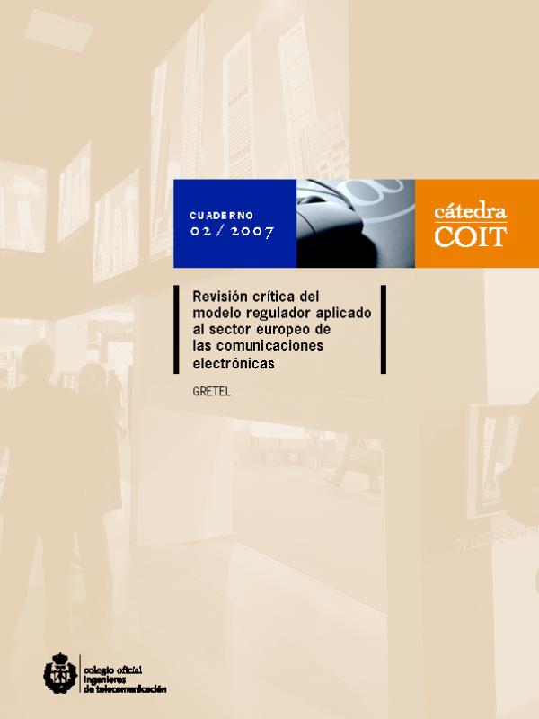 Revisión crítica del modelo regulador aplicado al sector europeo de las comunicaciones electrónicas  (Año publicación: 2007)