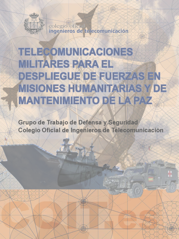 Telecomunicaciones Militares para el Despliegue de Fuerzas en Misiones Humanitarias y de Mantenimiento de la Paz. (Año publicación: 2013)