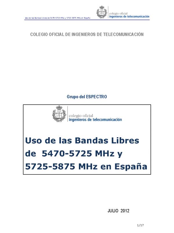 Uso de las bandas libres de 5470-5725 MHz y 5725-5875 MHz en España. (Año publicación: 2012)