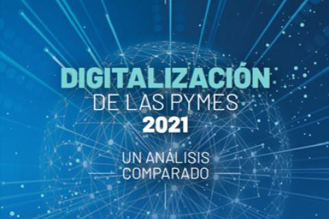 DIGITALIZACIÓN DE LAS PYMES 2021 - UN ANÁLISIS COMPARADO