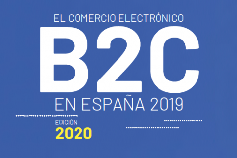 El Comercio Electrónico B2C en España 2019. Edición 2020 (ONTSI)
