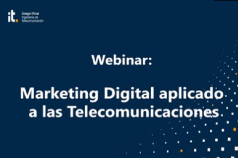"""Webinar """"Marketing Digital aplicado a las Telecomunicaciones"""""""