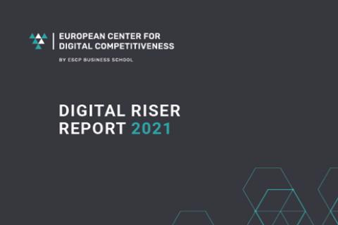 Digital Riser Report 2021 (European Center for Digital Competitiveness, ESCP Business School)