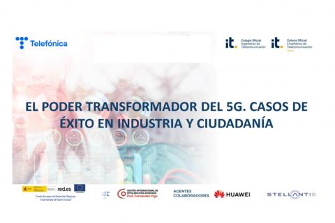 El poder transformador del 5G. Casos de éxito en industria y ciudadanía