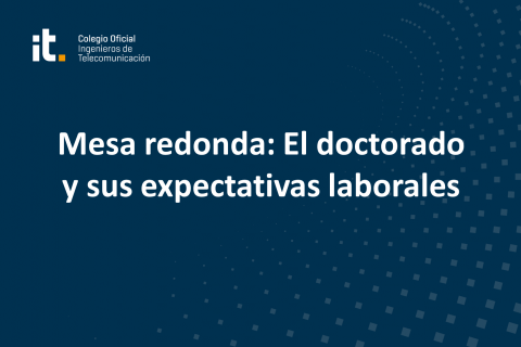 Mesa redonda: El doctorado y sus expectativas laborales
