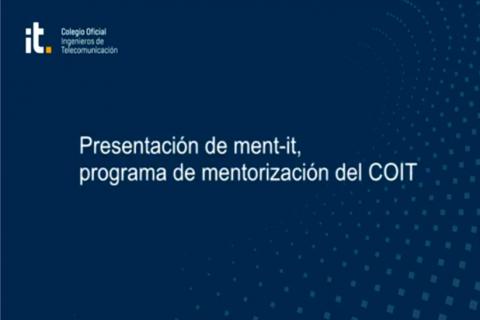 Presentación de ment-it, programa de mentorización del COIT