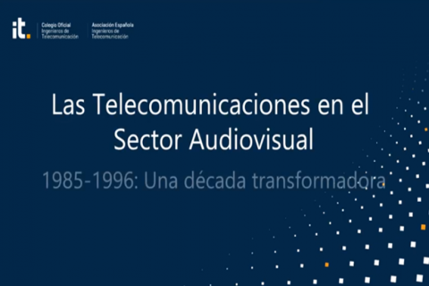 Las Telecomunicaciones en el Sector Audiovisual