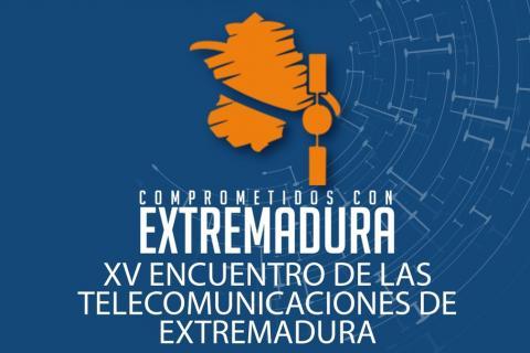 XV ENCUENTRO DE LAS TELECOMUNICACIONES DE EXTREMADURA