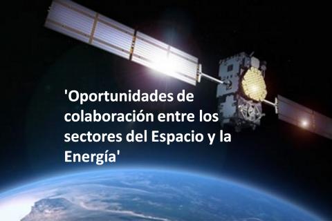 Oportunidades de colaboración entre los sectores del Espacio y la Energía