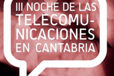 III Noche de las Telecomunicaciones de Cantabria