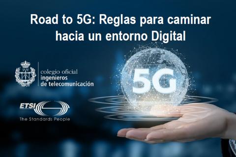 Road to 5G:  Reglas para caminar hacia un entorno Digital